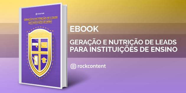 Ebook Gratuito - Geração e Nutrição de Leads para Instituições de Ensino