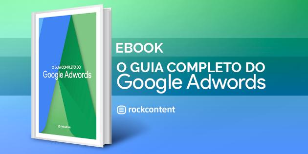 Ebook Gratuito - Guia do Google Adwords