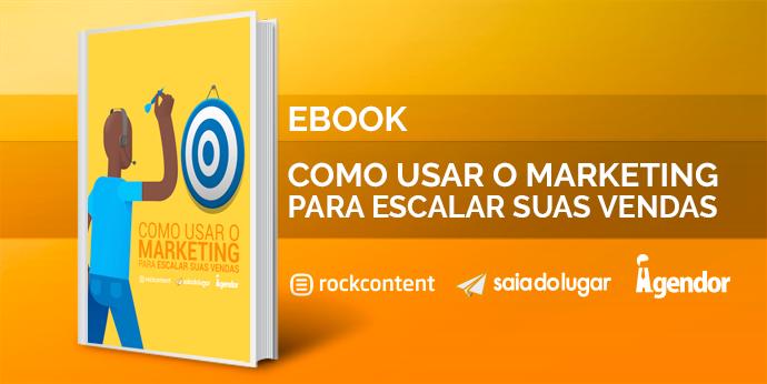 Como usar o Marketing para escalar suas vendas