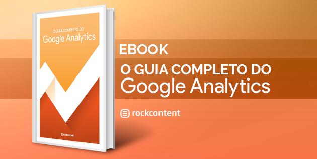 Ebook Gratuito - Guia completo do Google Analytics
