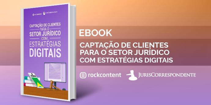 Captação de clientes para o setor Jurídico com estratégias Digitais