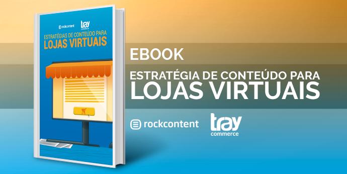 Estratégias de conteúdo para Lojas Virtuais