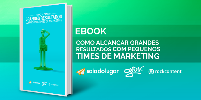 Como alcançar grandes resultados com pequenos times de Marketing