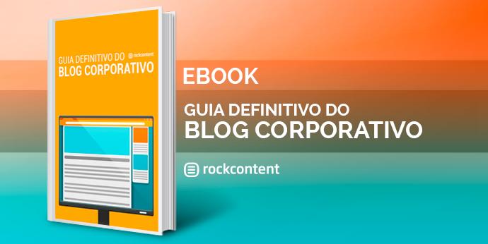 Guia Definitivo do Blog Corporativo