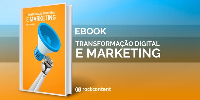 Transformação Digital e Marketing