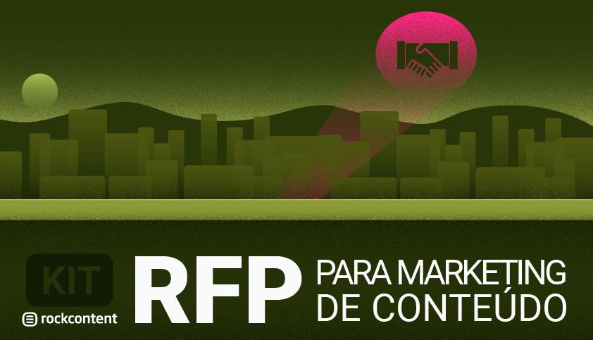 Kit: RFP para Marketing de Conteúdo